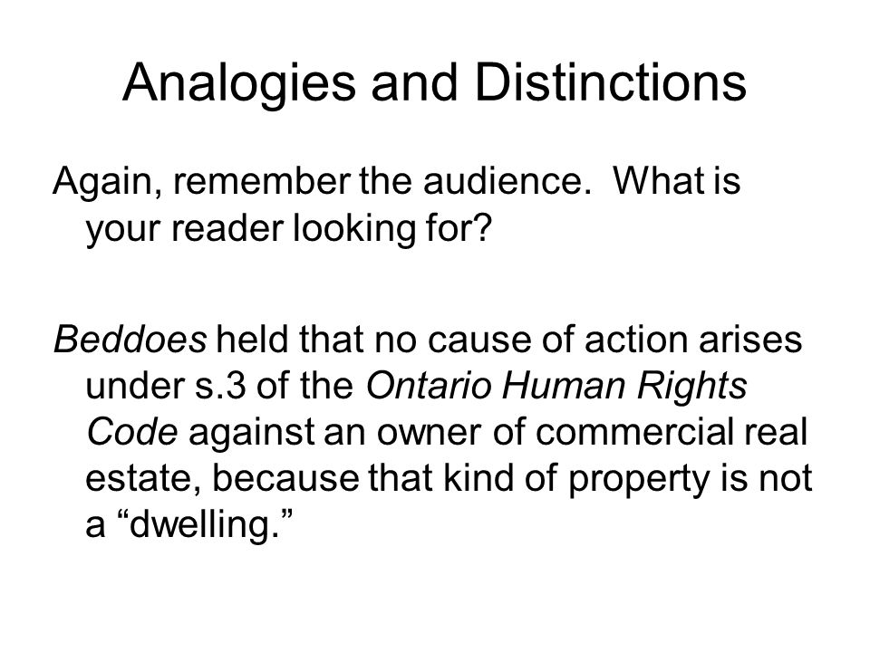 Analogies and Distinctions Again, remember the audience.