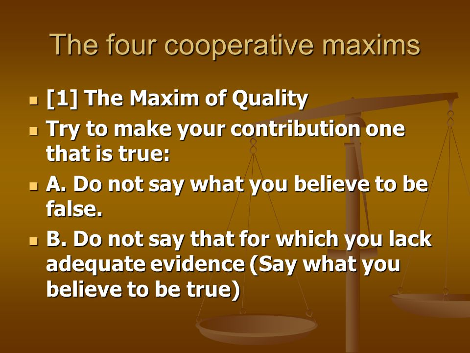 The flouting of the maxim of quality Ex.