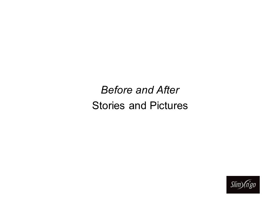 Before and After Stories and Pictures
