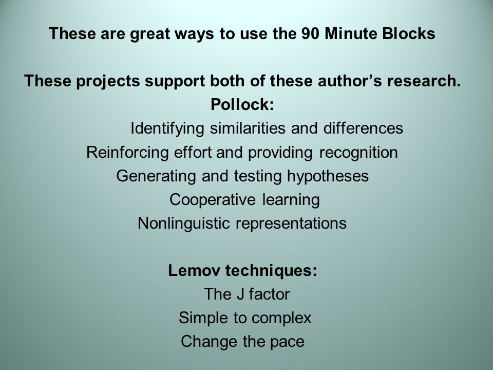 These are great ways to use the 90 Minute Blocks These projects support both of these author's research.