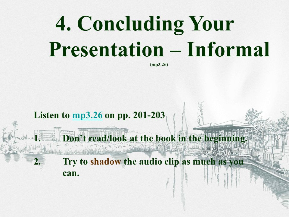 Listen to mp3.26 on pp. 201-203mp3.26 1.Don't read/look at the book in the beginning.