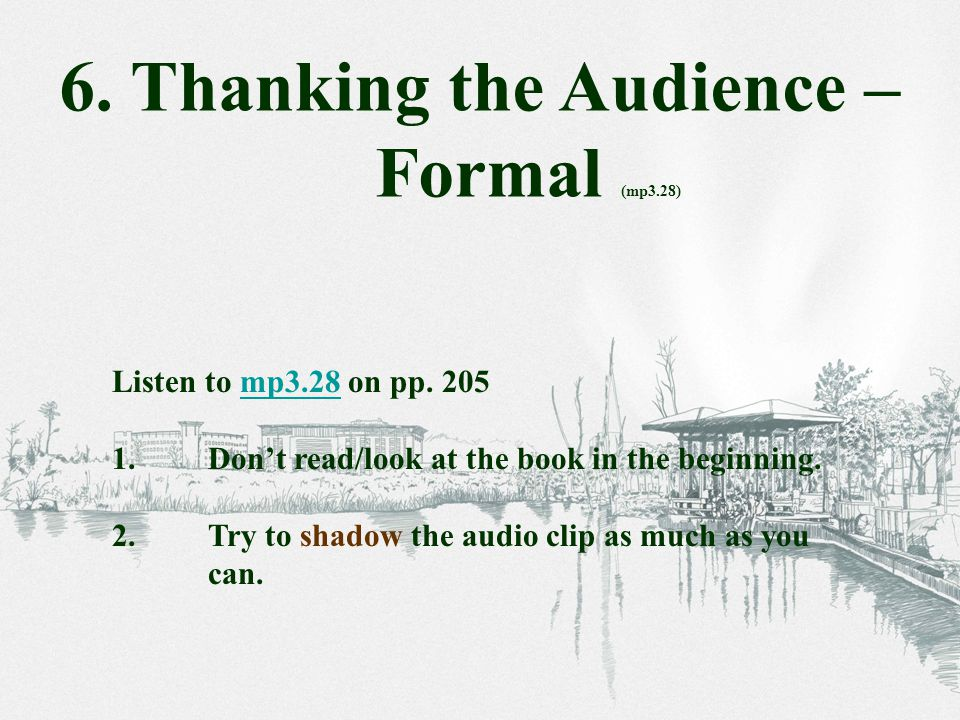 Listen to mp3.28 on pp. 205mp3.28 1.Don't read/look at the book in the beginning.