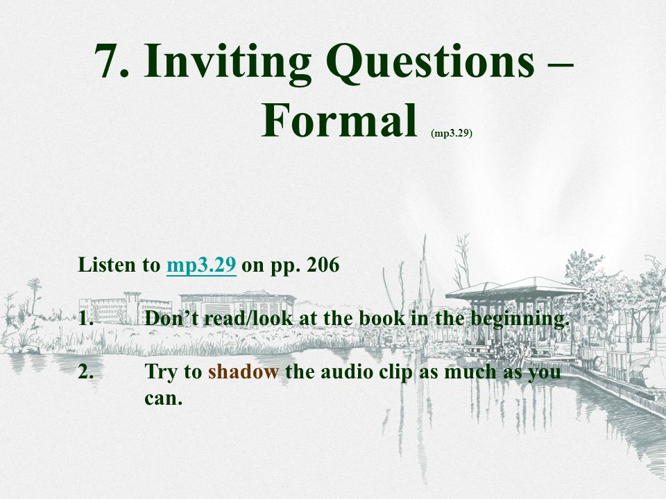 Listen to mp3.29 on pp. 206mp3.29 1.Don't read/look at the book in the beginning.