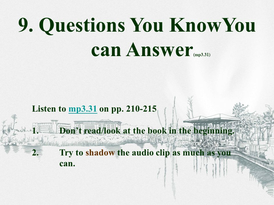 Listen to mp3.31 on pp. 210-215mp3.31 1.Don't read/look at the book in the beginning.