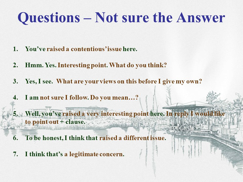 Practice X 1. Choose your sentence for unsure-answer sentence. Practice with a partner.
