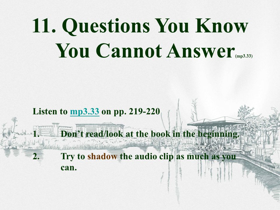 Listen to mp3.33 on pp. 219-220mp3.33 1.Don't read/look at the book in the beginning.