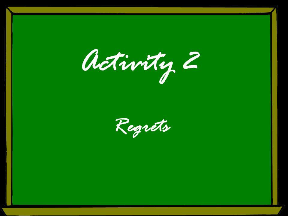 Activity 2 Regrets