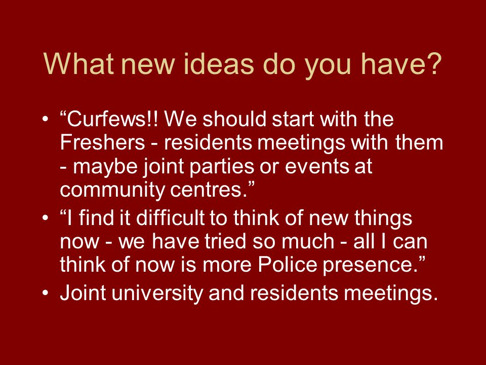 What new ideas do you have. Curfews!.