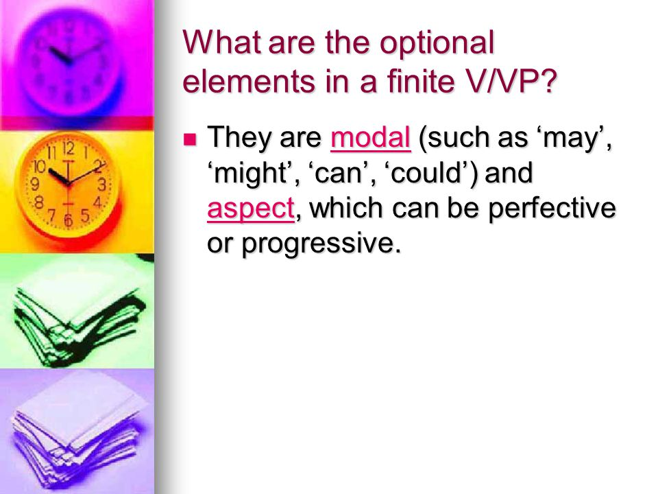 What are the optional elements in a finite V/VP.