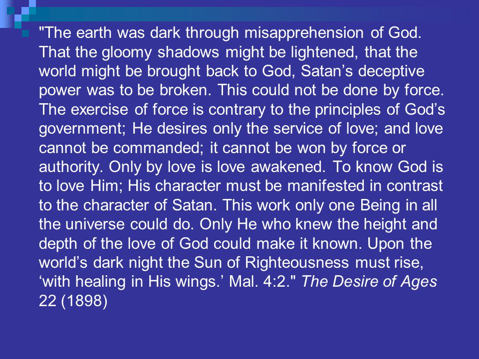 The earth was dark through misapprehension of God.