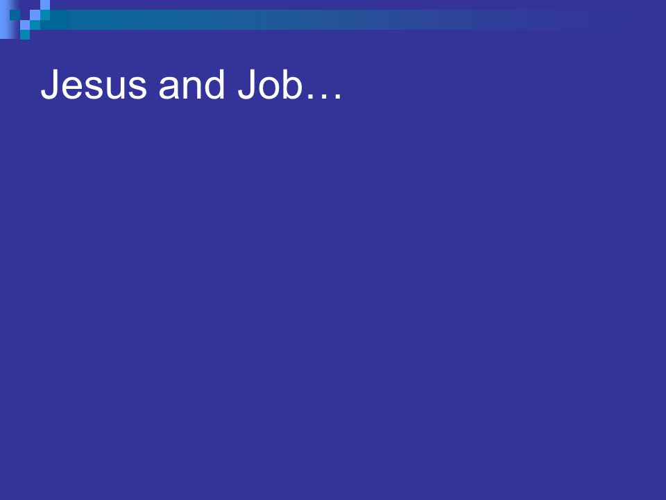 Jesus and Job…