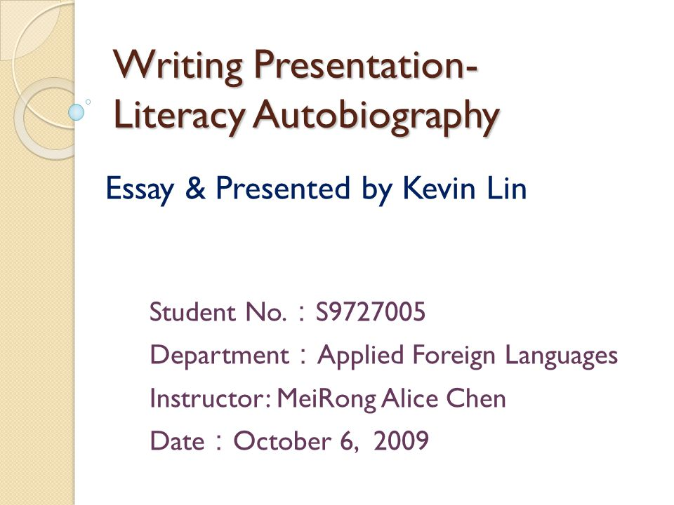 Writing Presentation- Literacy Autobiography Student No.