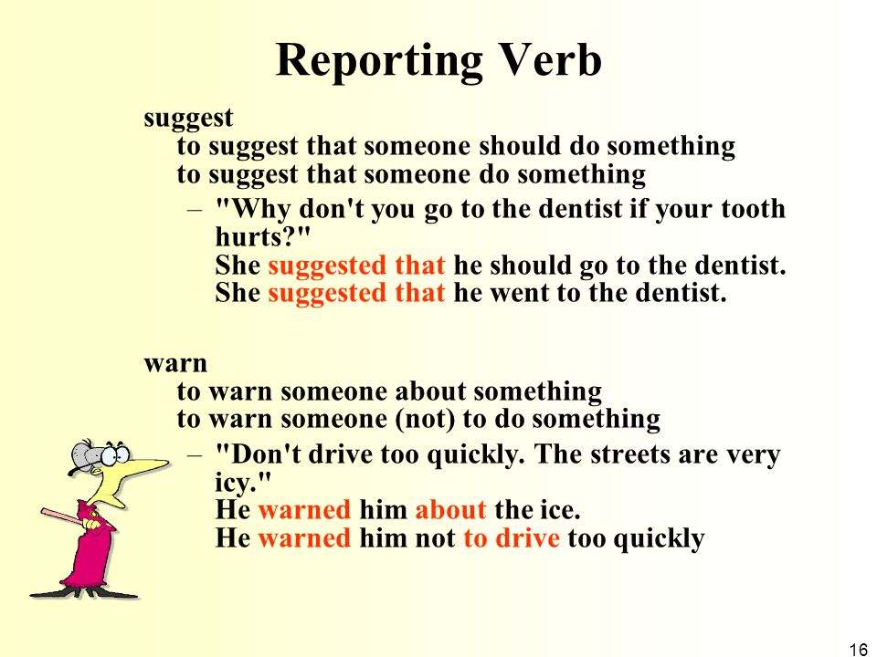 16 Reporting Verb suggest to suggest that someone should do something to suggest that someone do something –