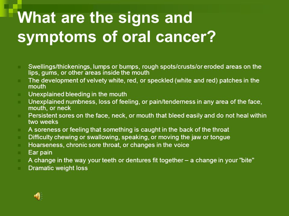 What are the signs and symptoms of oral cancer.