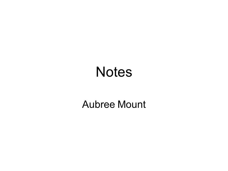 Notes Aubree Mount
