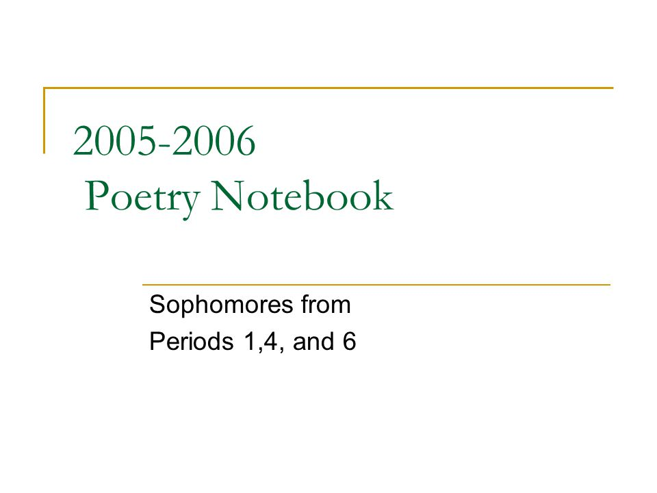 2005-2006 Poetry Notebook Sophomores from Periods 1,4, and 6