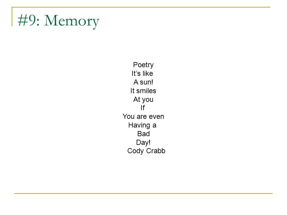 #9: Memory Poetry It's like A sun! It smiles At you If You are even Having a Bad Day! Cody Crabb