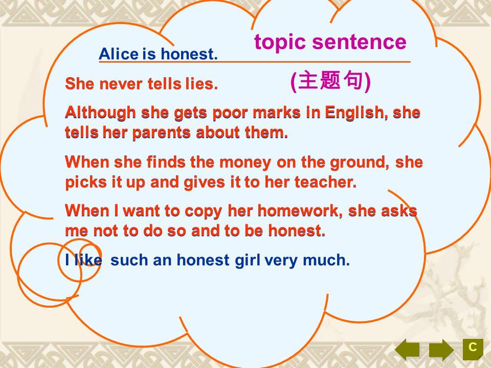 C __________________________________ She never tells lies.