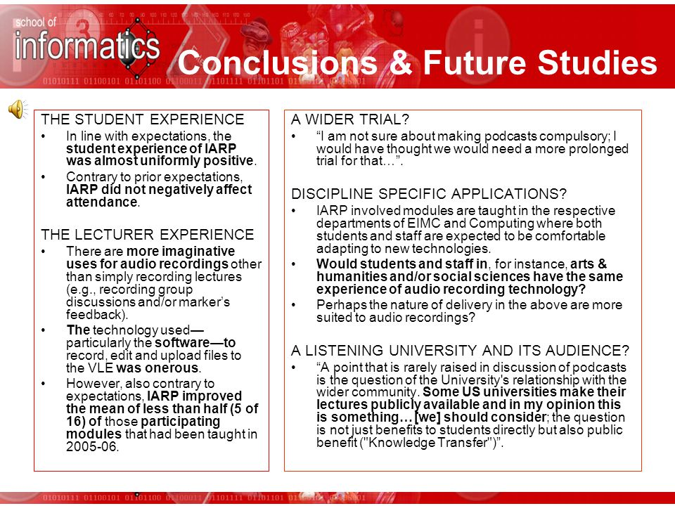 Conclusions & Future Studies THE STUDENT EXPERIENCE In line with expectations, the student experience of IARP was almost uniformly positive. Contrary