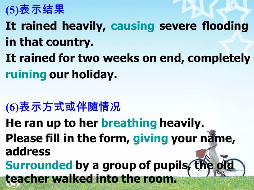 (2) 表示原因 Being sick, I stayed at home. She caught cold sitting on the grass.