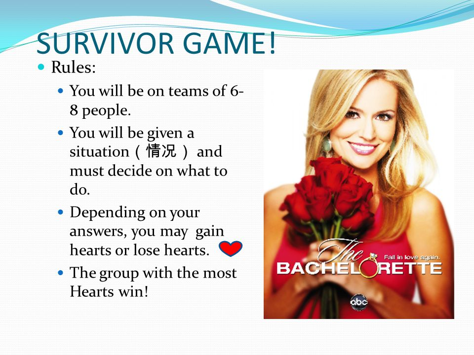 SURVIVOR GAME. Rules: You will be on teams of 6- 8 people.