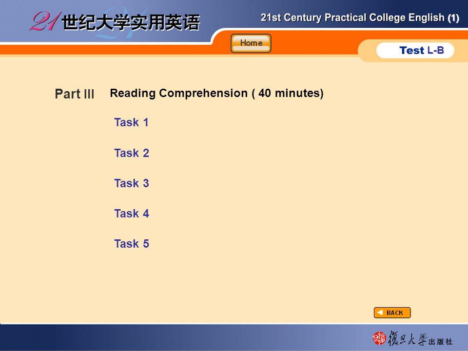 (1) L-B part3-main Part Ⅲ Task 1 Task 2 Task 3 Task 4 Task 5 Reading Comprehension ( 40 minutes)