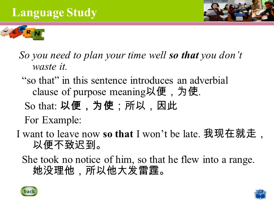 Language Study So you need to plan your time well so that you don't waste it.
