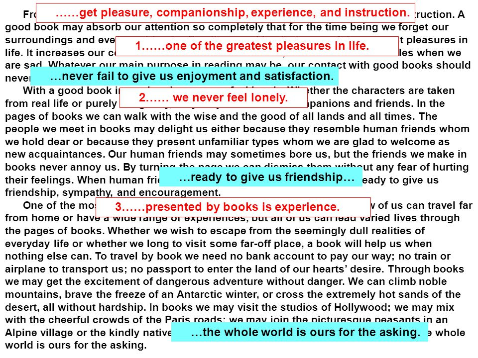 From good reading we can get pleasure, companionship, experience, and instruction.
