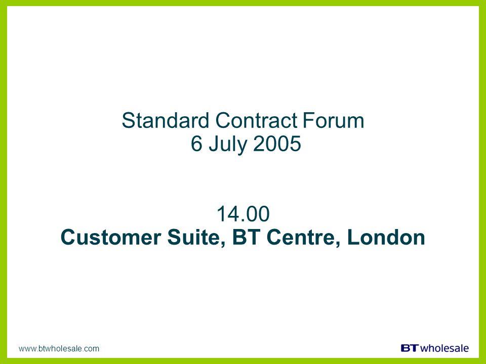 www.btwholesale.com Standard Contract Forum Wednesday 6 July 2005 David Hewett 6 July 05