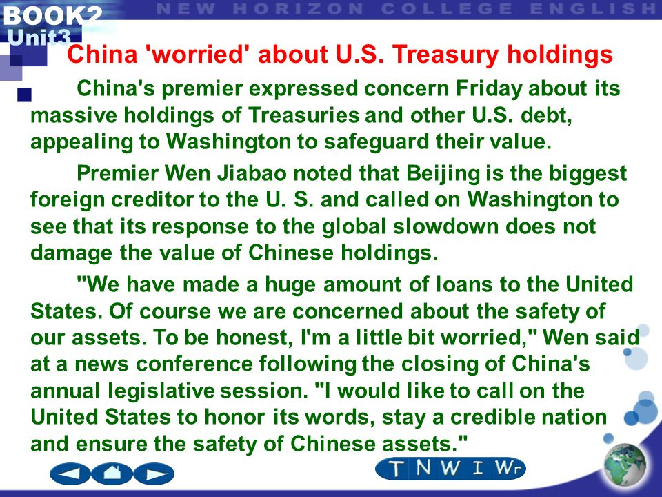 BOOK2 Unit3 China s premier expressed concern Friday about its massive holdings of Treasuries and other U.S.