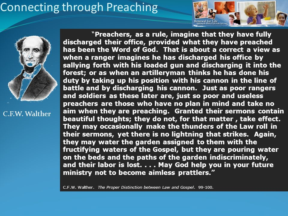 Connecting through Preaching Preachers, as a rule, imagine that they have fully discharged their office, provided what they have preached has been the Word of God.