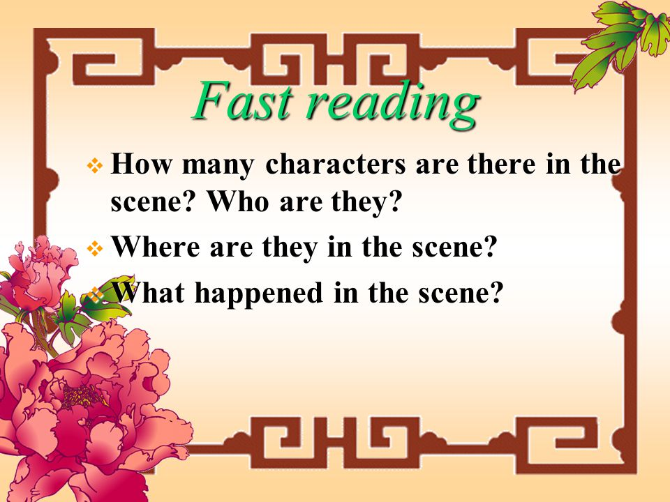 Fast reading  How many characters are there in the scene.