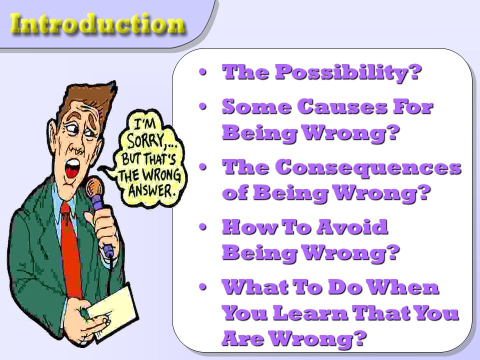 The Possibility The Possibility. Some Causes For Being Wrong Some Causes For Being Wrong.