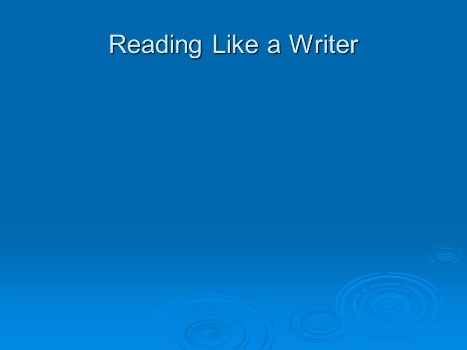 Reading Like a Writer