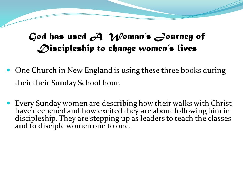 In another New England church two leaders led twelve women through all three books.