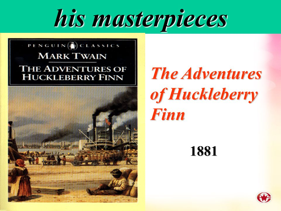 his masterpieces 1876 The Adventures of Tom Sawyer