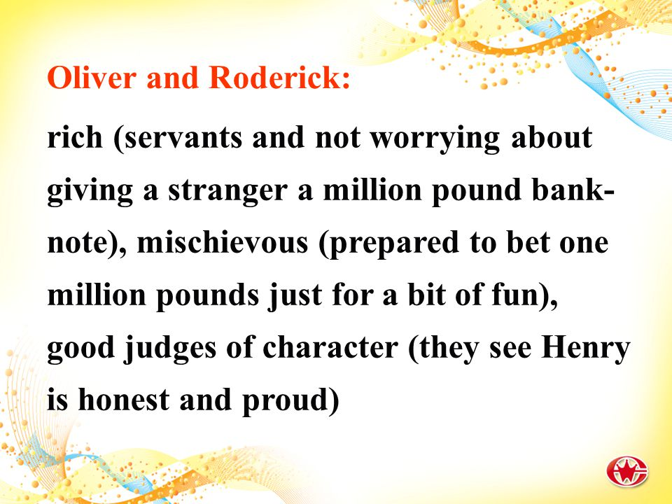 What kind of persons you think Oliver and Roderick are? Post reading
