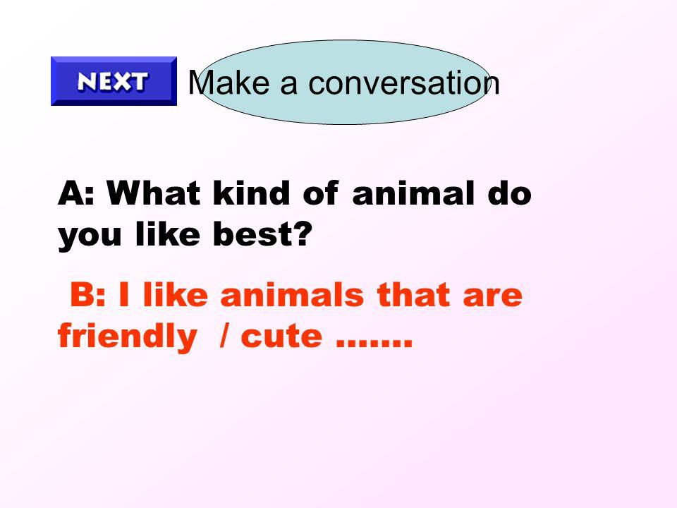 scary scary intelligent intelligent smart smart friendly friendly beautiful beautiful shy shy cute cute ugly ugly fun fun