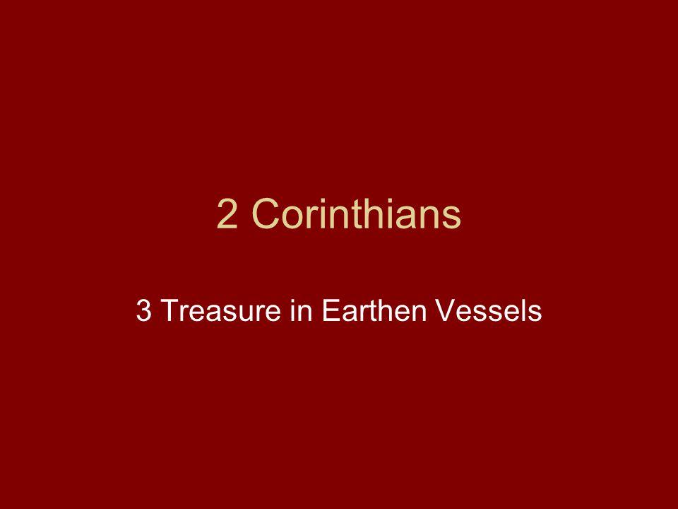 2 Corinthians 3 Treasure in Earthen Vessels