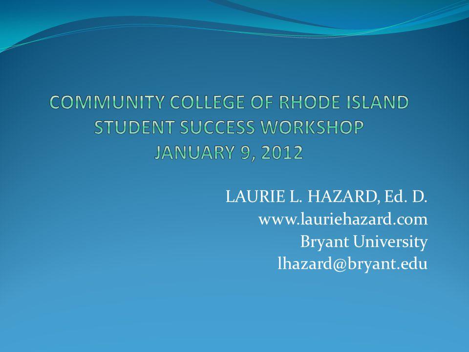 LAURIE L. HAZARD, Ed. D. www.lauriehazard.com Bryant University lhazard@bryant.edu