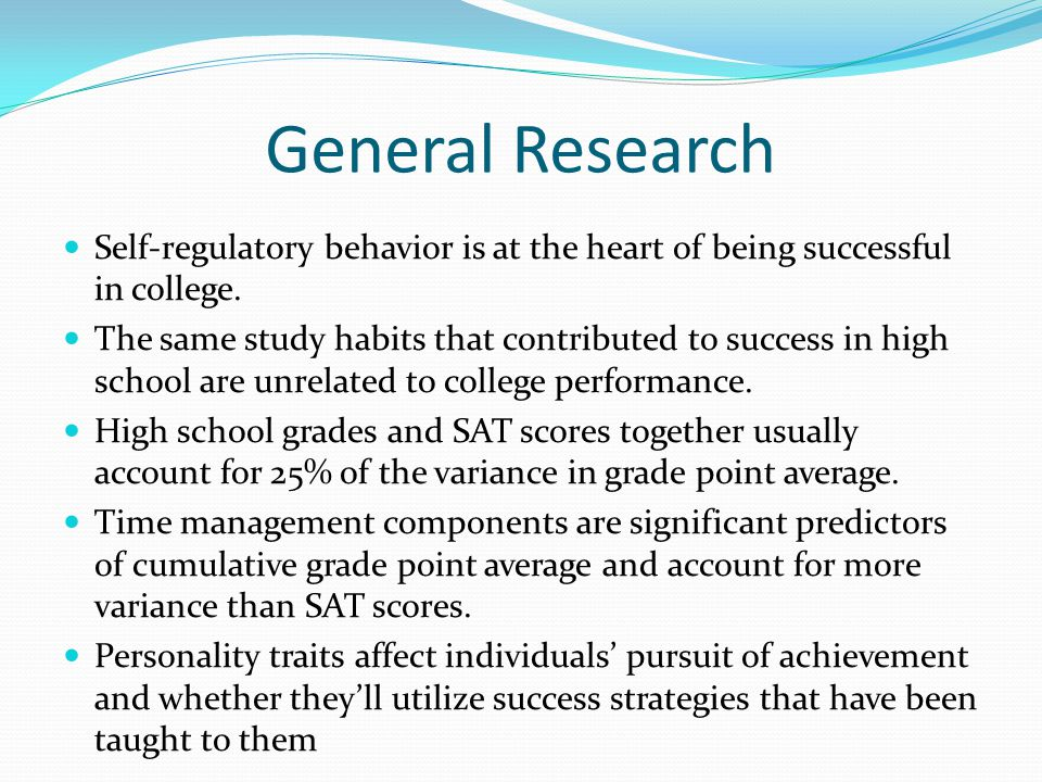 General Research Self-regulatory behavior is at the heart of being successful in college.