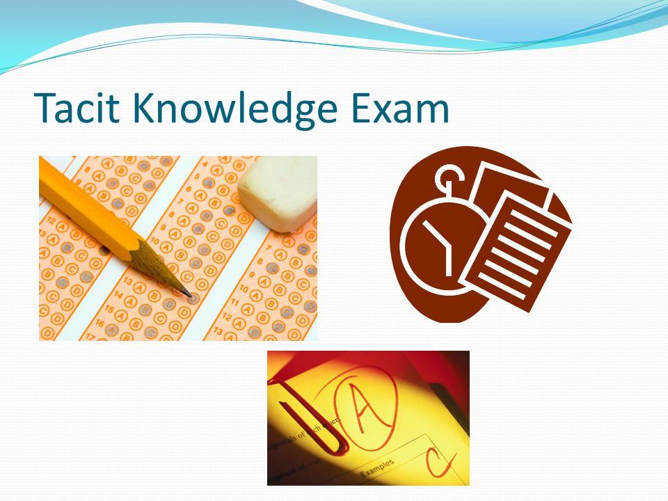 Tacit Knowledge Exam