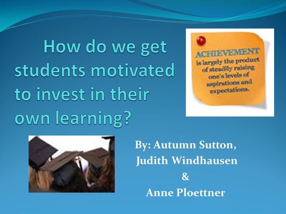 By: Autumn Sutton, Judith Windhausen & Anne Ploettner
