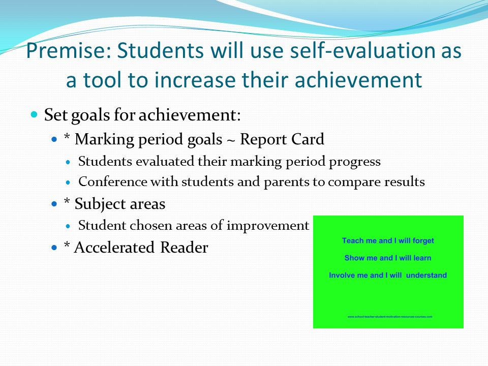 Qualitative Data First marking period Report Cards Students self-evaluated themselves Met with parents & students to highlight where we agreed.