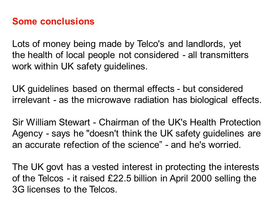 Some conclusions Lots of money being made by Telco's and landlords, yet the health of local people not considered - all transmitters work within UK sa