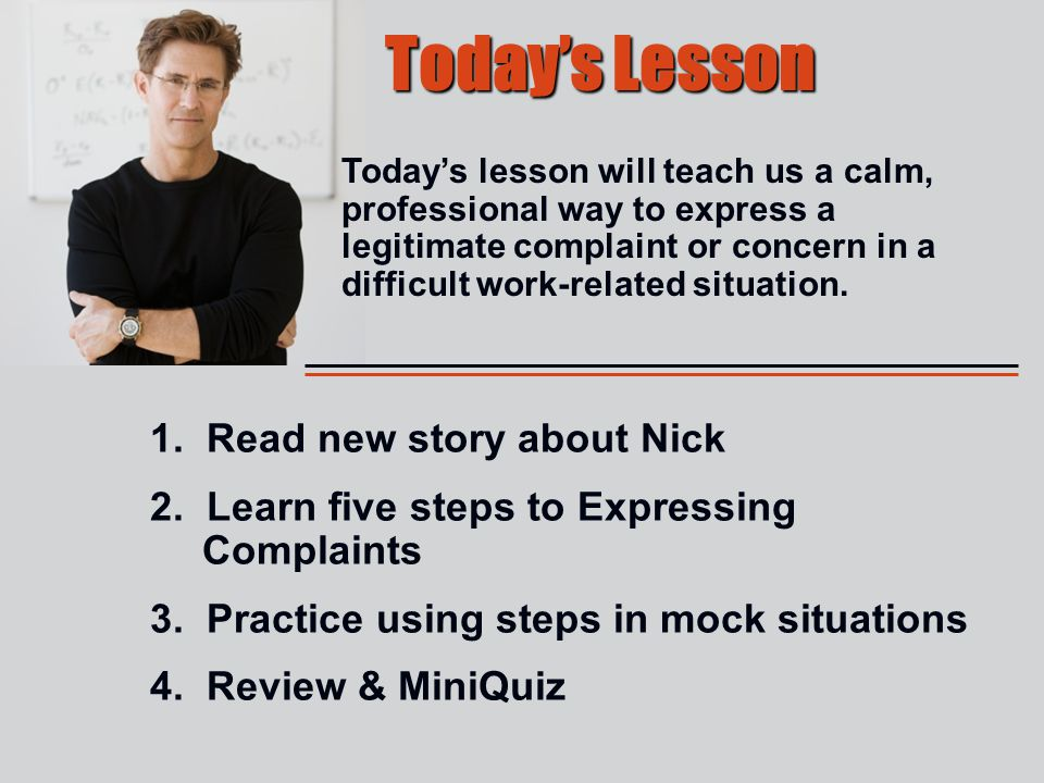 4/29/2015 1. Read new story about Nick 2. Learn five steps to Expressing Complaints 3.