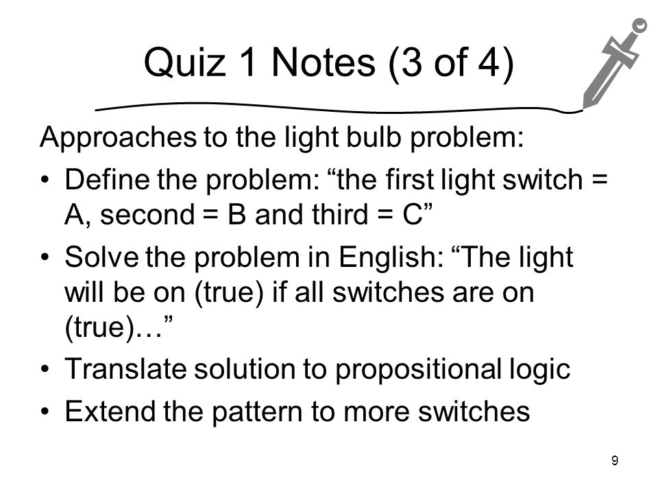 Problem: Two-Way Switch Problem: Design a circuit to control a light so that the light changes state any time either of the two switches that control it is flipped.