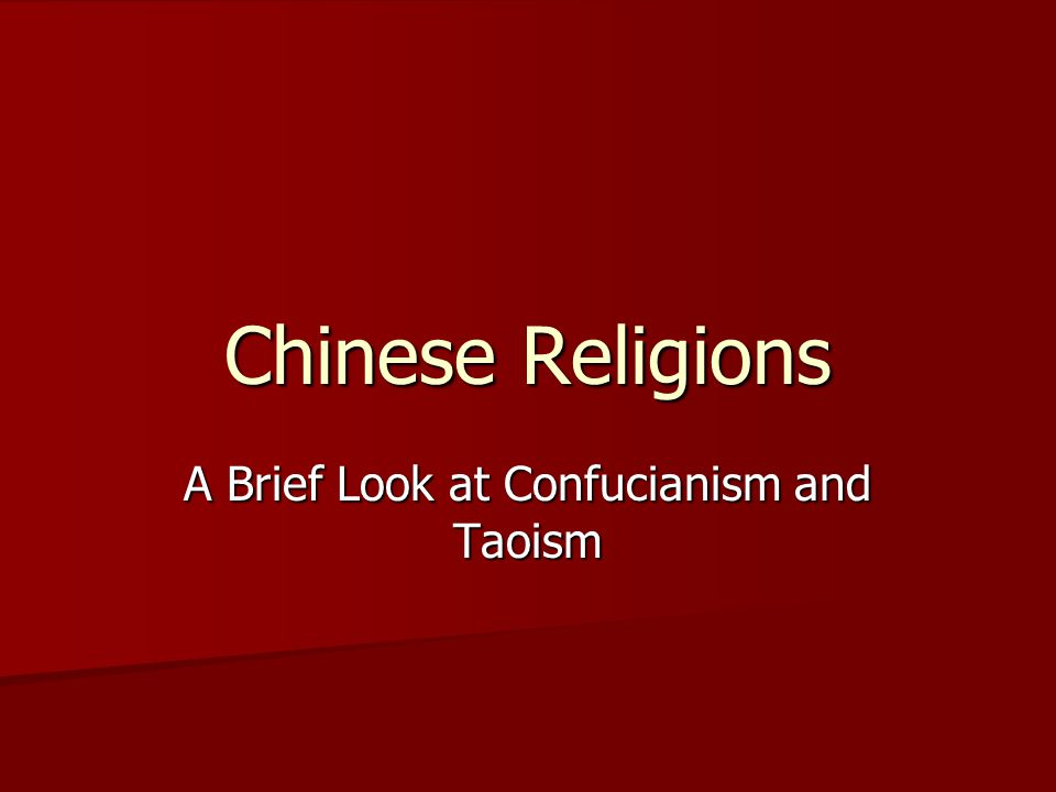 Chinese Religions A Brief Look at Confucianism and Taoism
