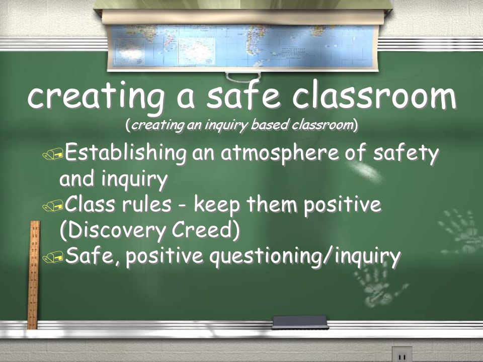 creating a safe classroom (creating an inquiry based classroom) / Establishing an atmosphere of safety and inquiry / Class rules - keep them positive (Discovery Creed) / Safe, positive questioning/inquiry / Establishing an atmosphere of safety and inquiry / Class rules - keep them positive (Discovery Creed) / Safe, positive questioning/inquiry