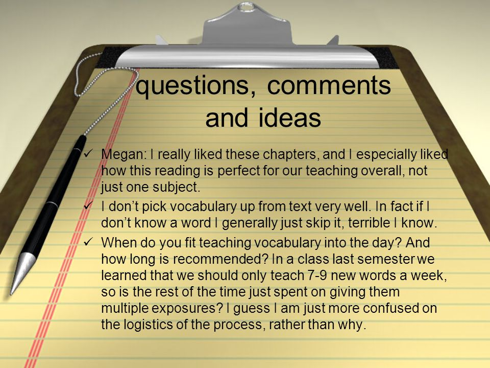 questions, comments and ideas Megan: I really liked these chapters, and I especially liked how this reading is perfect for our teaching overall, not just one subject.